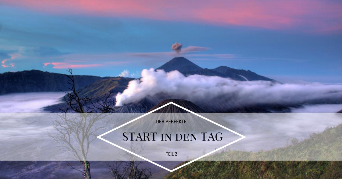 Start in den Tag - Erfolg Teil 2