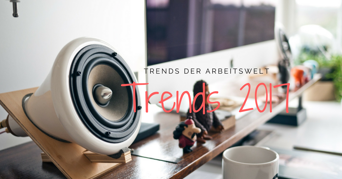Workingspace und Homeoffice - Trends 2017